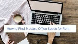 How to Find & Lease Office Space for Rent