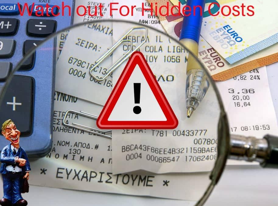 Watch for hidden costs!